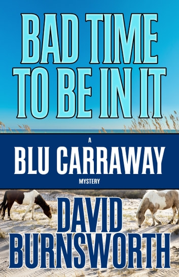 BAD TIME TO BE IN IT ebook by David Burnsworth
