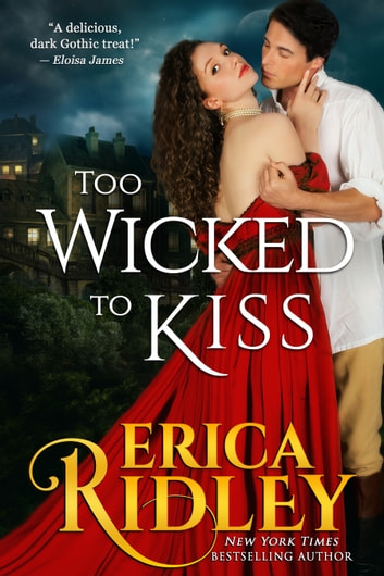 Too Wicked to Kiss - Gothic Historical Romance ebook by Erica Ridley