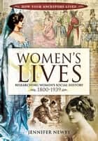 Women's Lives ebook by Jennifer Newby