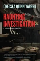 Haunting Investigation ebook by Chelsea Quinn Yarbro