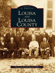 Louisa and Louisa County ebook by Patty G.P. Cooke