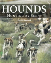 Hounds - Hunting by Scent ebook by David Hancock