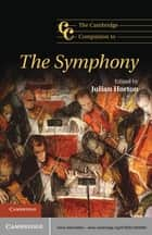 The Cambridge Companion to the Symphony ebook by Julian Horton