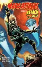 Mars Attacks, Vol. 1: Attack From Space ebook by John Layman, John McCrea