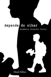 Depende do Olhar ebook by Anabela Grancho Pinto