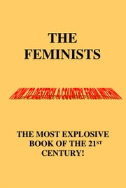 The Feminists - How To Destroy a Country From Within ebook by James E. Joyce