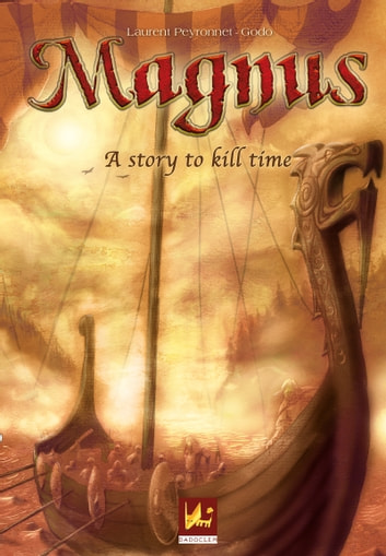 A story to kill time - A fantasy saga ebook by Laurent Peyronnet