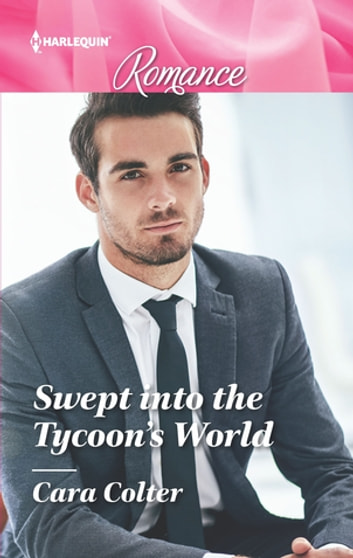 Swept Into The Tycoons World Ebook By Cara Colter 9781488089688
