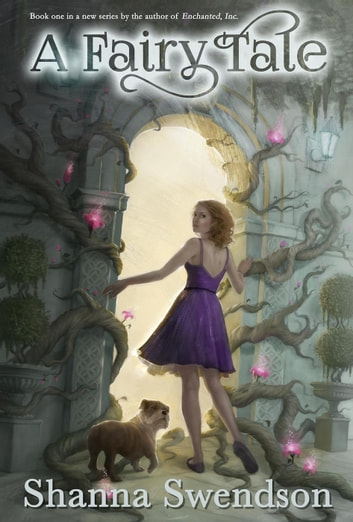 A Fairy Tale - Fairy Tale, #1 ebook by Shanna Swendson