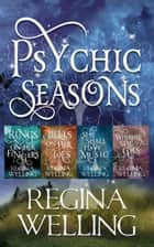 Psychic Seasons: A Cozy Romantic Mystery Series (Full Series) ebook by ReGina Welling