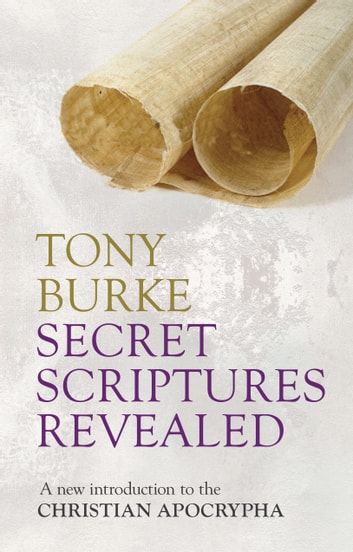 Secret Scriptures Revealed ebook by Tony Burke
