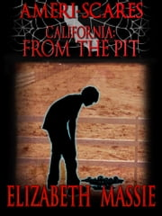 Ameri-scares California: Into the Pit ebook by Elizabeth Massie