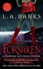 The Forsaken ebook by L. A. Banks