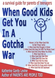 When Good Kids Get You In A Gotcha War ebook by Katherine Gordy Levine
