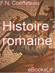 Histoire romaine ebook by F. N. Coëffeteau