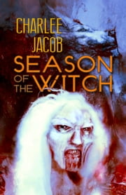 Season of the Witch ebook by Charlee Jacob