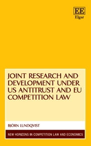 Joint Research and Development under US Antitrust and EU Competition Law ebook by Björn Lundqvist