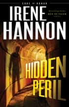 Hidden Peril (Code of Honor Book #2) eBook by Irene Hannon