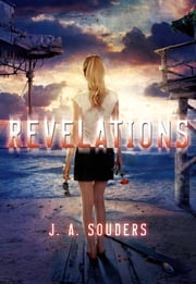 Revelations - A Novel ebook by J. A. Souders
