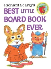 Richard Scarry's Best Little Board Book Ever ebook by Richard Scarry,Random House