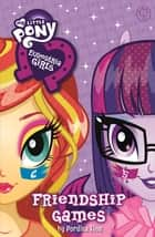 Equestria Girls: Friendship Games ebook by Perdita Finn, My Little Pony