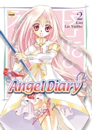 Angel Diary, Vol. 2 ebook by YunHee Lee,Kara