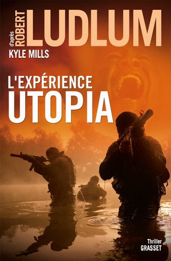 L'Expérience Utopia ebook by Robert Ludlum,Kyle Mills