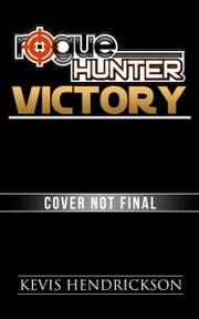Rogue Hunter: Victory (Short Story) ebook by Kevis Hendrickson