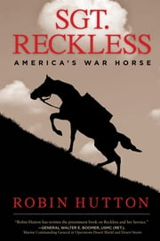 Sgt. Reckless - America's War Horse ebook by Robin Hutton