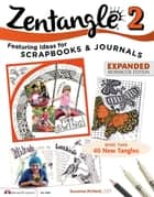 Zentangle 2, Expanded Workbook Edition ebook by Suzanne McNeill, CZT