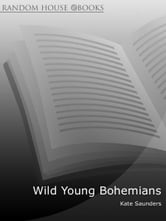 Wild Young Bohemians ebook by Kate Saunders