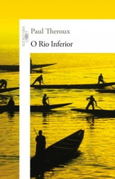 O Rio Inferior ebook by Paul  Theroux
