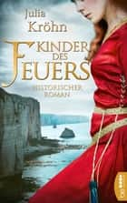 Kinder des Feuers - Historischer Roman ebook by Julia Kröhn