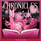 Chronicles of Magick: Love Magick audiobook by