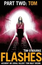 Flashes: Part Two ebook by Tim O'Rourke