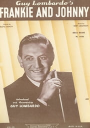 Frankie And Johnny - as performed by Guy Lombardo, Single Songbook ebook by Boyd Bunch
