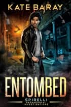 Entombed ebook by Kate Baray