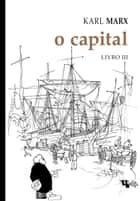 O capital, Livro III ebook by Karl Marx