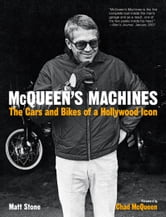McQueen's Machines: The Cars and Bikes of a Hollywood Icon - The Cars and Bikes of a Hollywood Icon ebook by Matt Stone,Chad McQueen