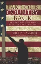 Take Our Country Back ebook by Chris Cassone
