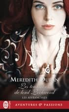 Les Affranchies (Tome 6) - Les tourments de lord Lockwood ebook by Meredith Duran, Sophie Dalle