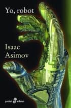Yo, Robot ebook by Isaac Asimov