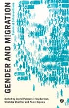 Gender and Migration - Feminist Interventions ebook by Isabel Rodriguez Mora, Monica Kiwanuka, Stavros Psaroudakis,...