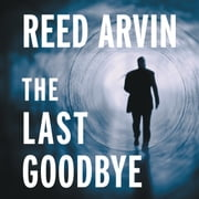 The Last Goodbye audiobook by Reed Arvin
