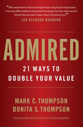 Admired 21 ways to double your value ebook by mark c thompson admired 21 ways to double your value 21 ways to double your value ebook fandeluxe Image collections