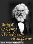 Works Of Henry Wadsworth Longfellow: (100+ Works) Includes The Song Of Hiawatha, Evangeline, Translation Of Dante's The Divine Comedy, And More. (Mobi Collected Works)