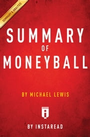 Moneyball - by Michael Lewis | Summary & Analysis ebook by Instaread