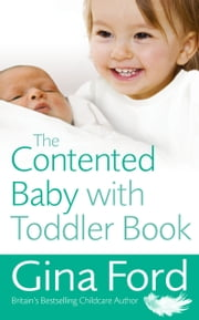 The Contented Baby with Toddler Book ebook by Gina Ford