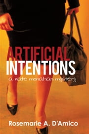 Artificial Intentions ebook by Rosemarie D'Amico