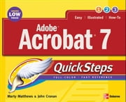 Adobe Acrobat 7.0 QuickSteps ebook by Matthews, Marty